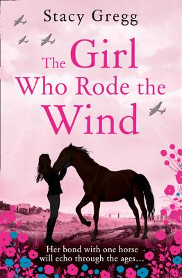 The Girl Who Rode the Wind - Gregg, Stacy