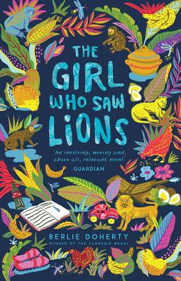 The Girl Who Saw Lions - Doherty, Berlie