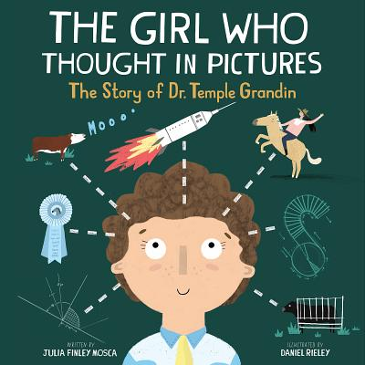 The Girl Who Thought in Pictures: The Story of Dr. Temple Grandin - Finley Mosca, Julia