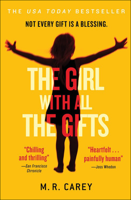 The Girl with All the Gifts - Carey, M R, and Carey, Mike