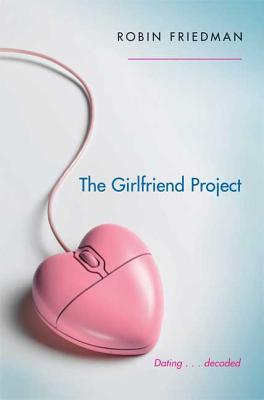 The Girlfriend Project - Friedman, Robin