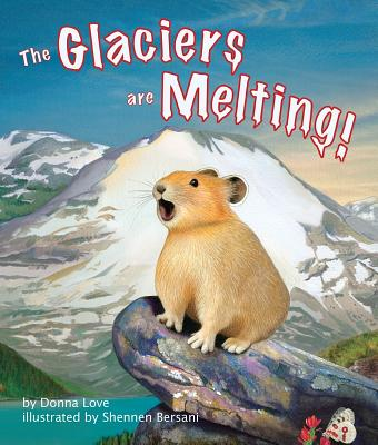 The Glaciers Are Melting! - Love, Donna