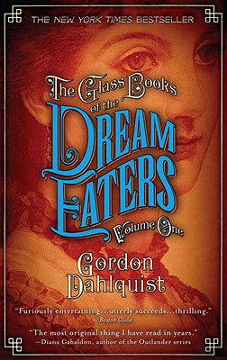 The Glass Books of the Dream Eaters, Volume One - Dahlquist, Gordon