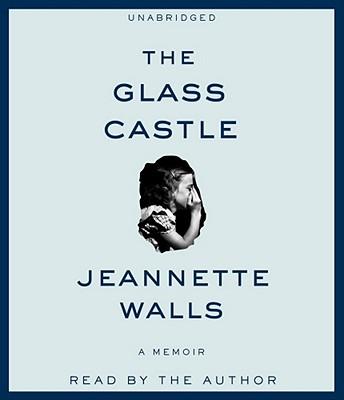 The Glass Castle: A Memoir - Walls, Jeannette (Read by)