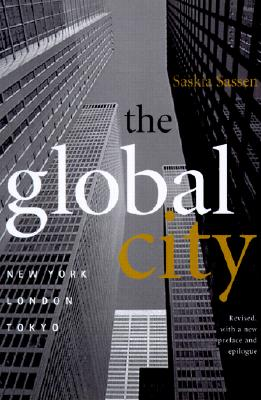 The Global City: New York, London, Tokyo - Sassen, Saskia, PhD