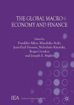 The Global Macro Economy and Finance - Allen, Franklin, and Aoki, Masahiko, and Kiyotaki, Nobuhiro