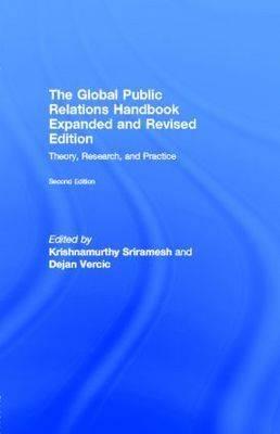 The Global Public Relations Handbook: Theory, Research, and Practice - Sriramesh, Krishnamurthy