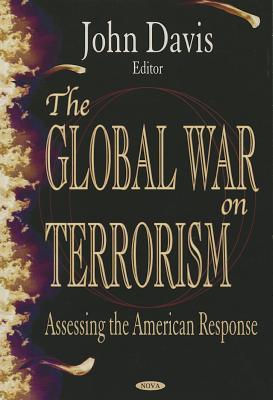 The Global War on Terrorism - Davis, John (Editor)