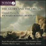 The Glory and the Dream: Choral Music by Richard Rodney Bennett