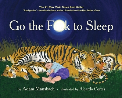 The Go the Fuck to Sleep - Mansbach, Adam (Text by)