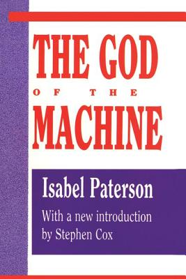 The God of the Machine - Paterson, Isabel, and Cox, Stephen (Introduction by)