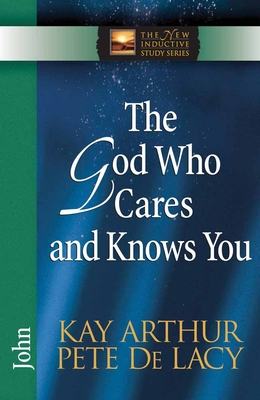 The God Who Cares and Knows You - Arthur, Kay, and de Lacy, Pete