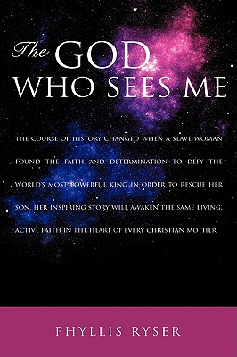 The God Who Sees Me - Ryser, Phyllis
