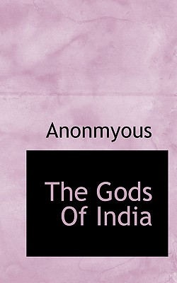 The Gods of India - Anonmyous