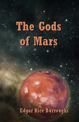 The Gods of Mars - Burroughs, Edgar Rice