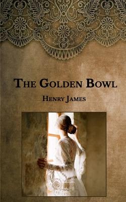 The Golden Bowl - James, Henry