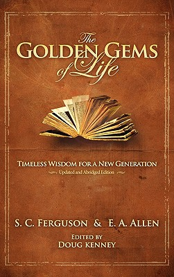 The Golden Gems of Life - Ferguson, S C, and Allen, E A, and Kenney, Doug, Dr. (Editor)