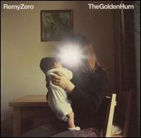 The Golden Hum - Remy Zero