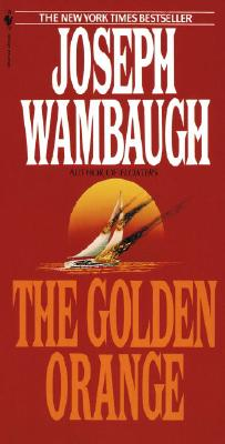 The Golden Orange - Wambaugh, Joseph