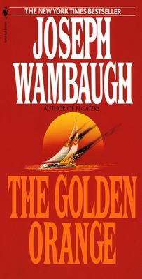 The Golden Orange - Wambaugh, Joseph