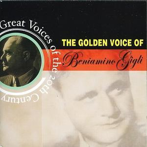 The Golden Voice of Beniamino Gigli -