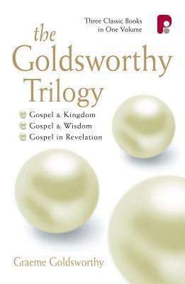 The Goldsworthy Trilogy: Gospel & Kingdom, Wisdom & Revelation: Gospel & Kingdom, Wisdom & Revelation - Goldsworthy, Graeme