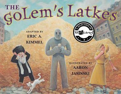 The Golem's Latkes - Kimmel, Eric A