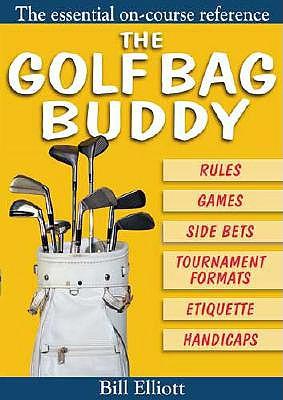 The Golf Bag Buddy - Elliott, Bill (Editor)