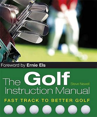The Golf Instruction Manual - Newell, Steve, and Lucas, Sharon (Editor)