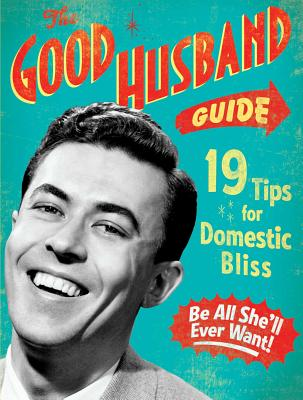 The Good Husband Guide: 19 Tips for Domestic Bliss - Ladies' Homemaker Monthly