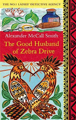 The Good Husband Of Zebra Drive - McCall Smith, Alexander