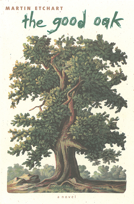 The Good Oak - Etchart, Martin