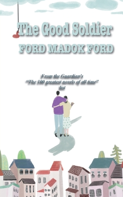 The Good Soldier - Ford, Ford
