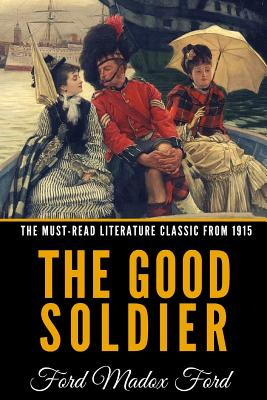 The Good Soldier - Ford, Ford Madox
