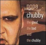 The Good, the Bad and the Chubby