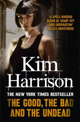 The Good, the Bad, and the Undead - Harrison, Kim