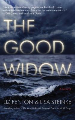 The Good Widow - Fenton, Liz, and Steinke, Lisa