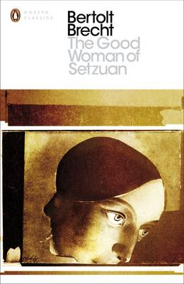 The Good Woman of Setzuan - Brecht, Bertolt, and Bentley, Eric (Editor)