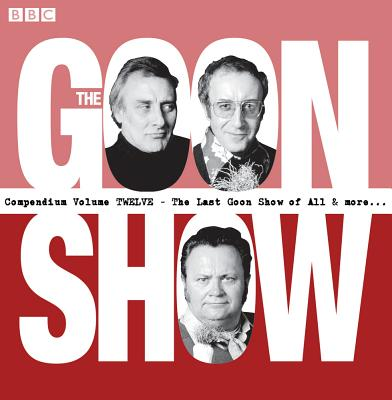 The Goon Show Compendium Volume 12: Ten episodes of the classic BBC radio comedy series plus bonus features - Milligan, Spike (Read by), and Secombe, Harry (Read by), and Sellers, Peter (Read by)