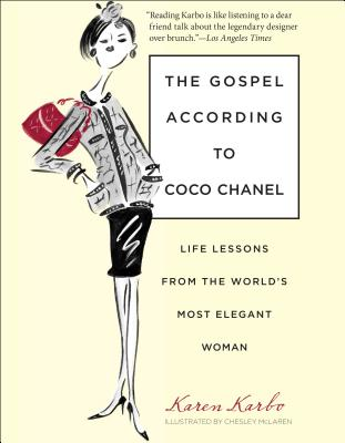 The Gospel According to Coco Chanel: Life Lessons from the World's Most Elegant Woman - Karbo, Karen