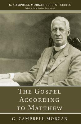 The Gospel According to Matthew - Morgan, G Campbell