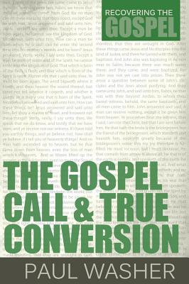 The Gospel Call and True Conversion - Washer, Paul