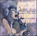 The Gospel Essentials: Great Ladies of Gospel