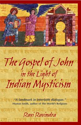 The Gospel of John in the Light of Indian Mysticism - Ravindra, Ravi