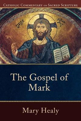 The Gospel of Mark - Healy, Mary (Editor), and Williamson, Peter, M.D. (Editor)