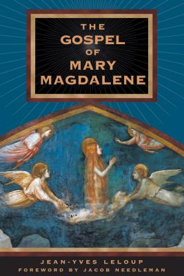 The Gospel of Mary Magdalene - LeLoup, Jean-Yves, and Needleman, Jacob (Foreword by)
