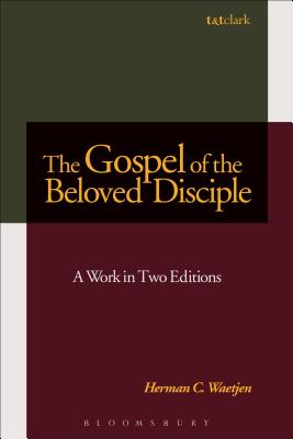 The Gospel of the Beloved Disciple: A Work in Two Editions - Waetjen, Herman C