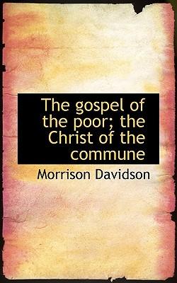The Gospel of the Poor; The Christ of the Commune - Davidson, Morrison