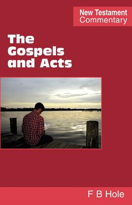 The Gospels and Acts - Hole, Frank Binford