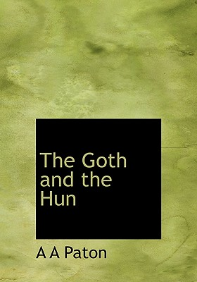 The Goth and the Hun - Paton, A A